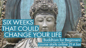 Buddhism for Beginners Level 1 (6wk course starts 21st Jan)
