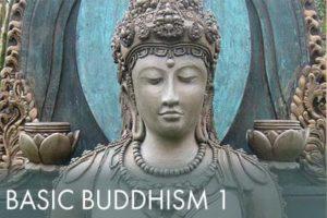 Basic Buddhism 1